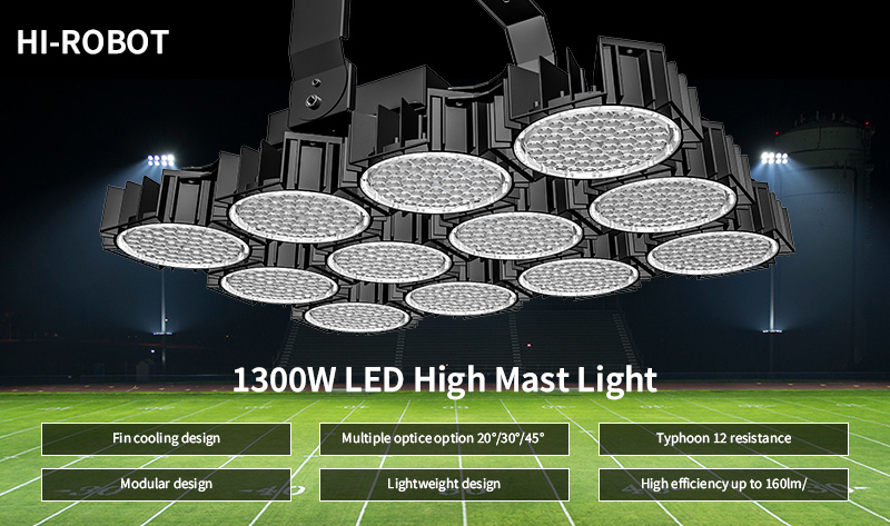 Key Features Of Hi-Robot LED High Mast Light