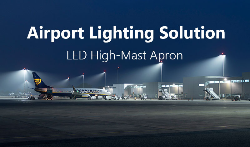 Airport Lighting Solution-High Power Airport LED High-Mast Apron