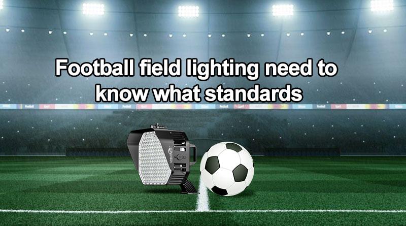 Football Stadium Lighting--The Standards you need to know