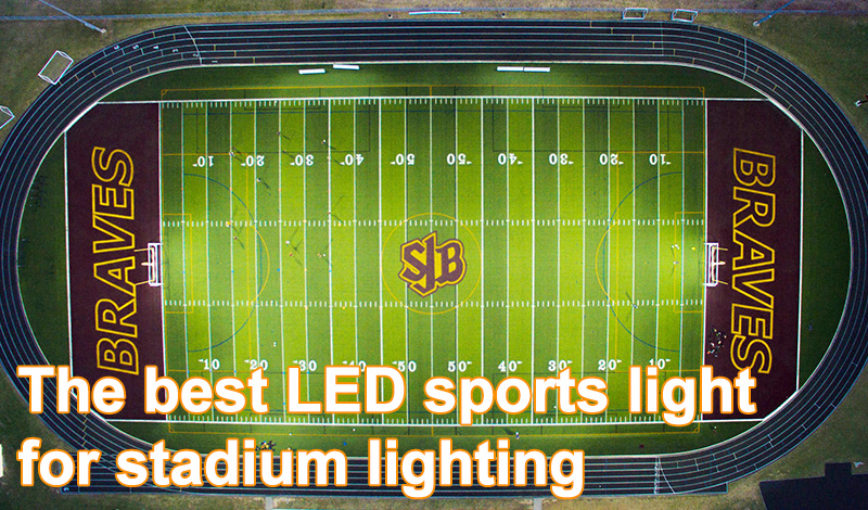 The best LED sports lamps for stadium lighting