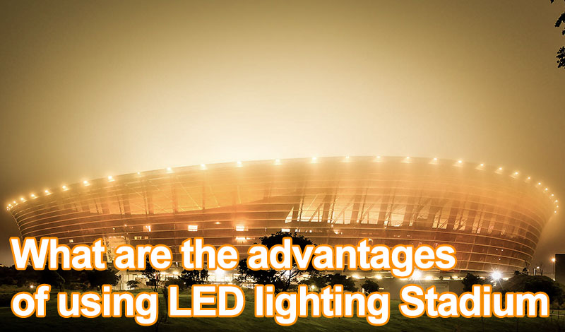 Advantages of LED Lighting for Sports Fields and Stadiums