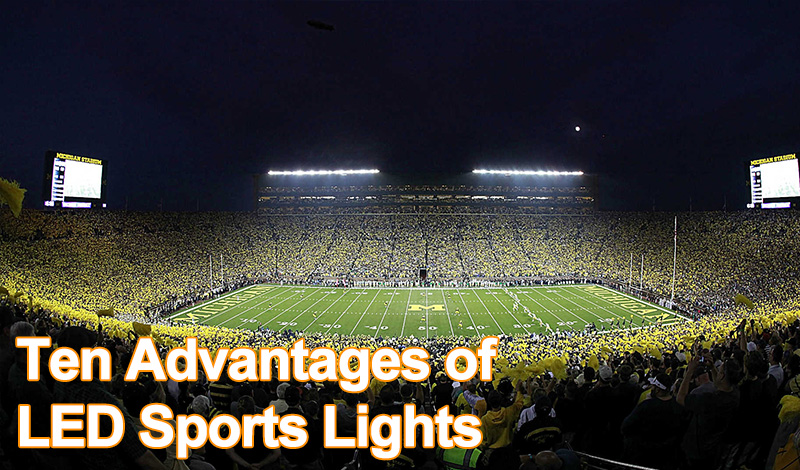 Ten Advantages of LED Sports Lights