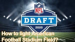 How to light American Football Stadium Field?