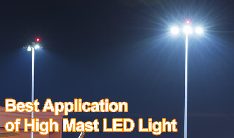 Best Application of High Mast LED Light