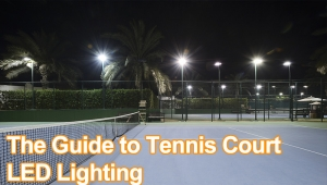 The Guide to Tennis Court LED Lighting