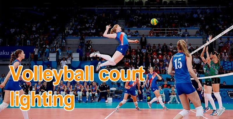 Volleyball Court Lighting-Stadium Lighting Solution | HISHINE Lighting
