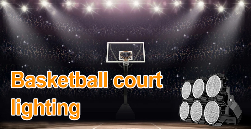 Basketball court LED lighting (updated in 2021)-Purchasing Guide-HISHINE Lighting
