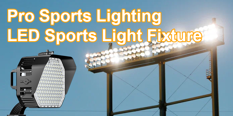 LED Sports Light Fixture - Pro Sports Lighting